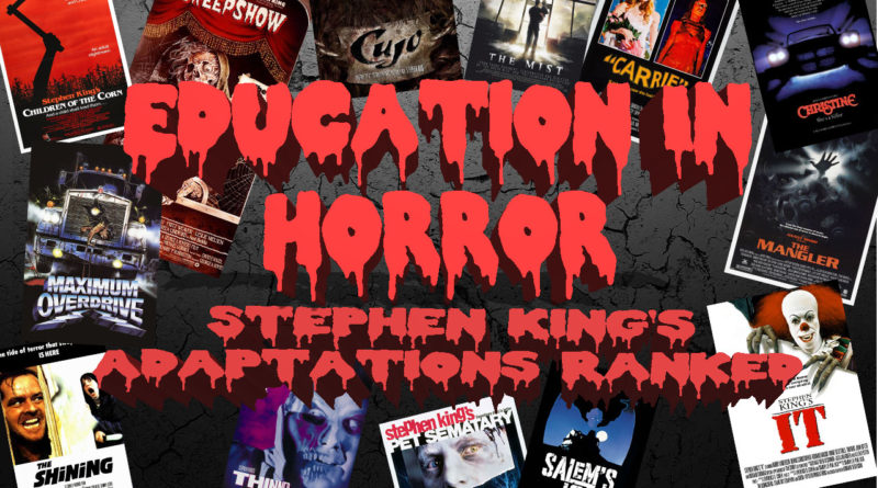 Education In Horror Stephen King's Adaptations; Ranked